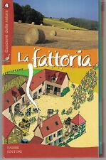 La fattoria. I quaderni della natura - Fabbri - Libro nuovo in offerta!