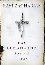 Has Christianity Failed You? by Zacharias, Ravi