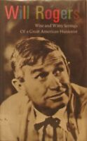 Will Rogers: Wise and Witty Sayings of a Great American Humorist by Will Rogers