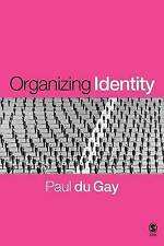 Organizing Identity: Persons and Organizations after theory (Culture, Represent