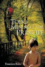Todo Menino é Um Principe by Francisco Brito (2013, Paperback, Large Type)