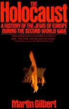 The Holocaust : A History of the Jews of Europe During the Second World War...