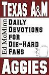 New - Daily Devotions for Die-Hard Fans Texas A&M Aggies by McMinn, Ed