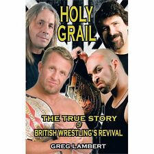 Holy Grail : The True Story of British Wrestling's Revival by Greg Lambert.