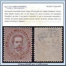 1879 Italia Regno Umberto I °c. 30 bruno n. 41 Certif. Centrato Nuovo Integro **