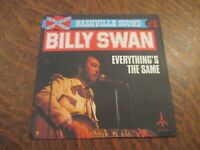 45 tours BILLY SWAN everything's the same (ain't nothing changed)