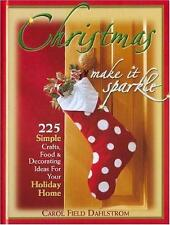 Christmas: Make It Sparkle--225 Simple Crafts, Food & Decorating Ideas for Your