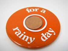 Vintage Collectible Pin Button: UK England British Penny Pence FOR A RAINY DAY