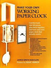 Make Your Own Working Paper Clock by James Smith Rudolph Paperback Book - Unused