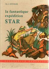 LA FANTASTIQUE EXPEDITION STAR, par SOUVELIER, Coll CARAVELLES, Editions FLEURUS