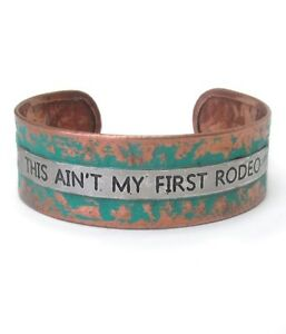 Copper patina metal bangle cuff w/Message bracelet - This Ain't My First Rodeo