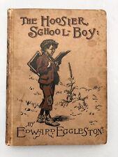 The Hoosier School- Boy (1883) by Edward Eggleston (1st Edition)