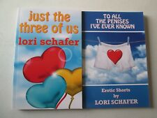 LORI SCHAFER LOT 2 EROTICA PAPERBACKS Just the Three of Us & To All the Penises