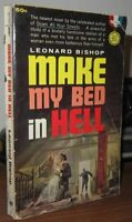 Bishop, Leonard MAKE MY BED IN HELL  1st Edition 1st Printing