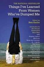 Things I've Learned from Women Who've Dumped Me by Ben Karlin 2009 1st Paperback