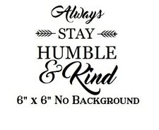 """Always Stay humble & kind decal sticker for 8"""" Glass block DIY"""