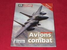 AIR & COSMOS HORS SERIE 21 LE GUIDE DES AVIONS DE COMBAT