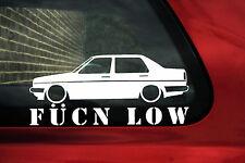 Fukn Low car sticker- for VW Jetta mk2 GTi 16v, GLi,CL 8v