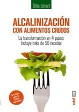 Alcalinizacion con Alimentos Crudos : La Transformaci?n en 4 Pasos: By L?n?rt...