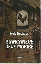 O5 Biancaneve deve morire Nele Neuhaus Mondolibri 2012