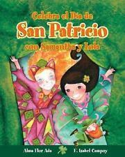 Celebra el Dia de San Patricio con Samantha y Lola (Cuentos Para Celeb-ExLibrary