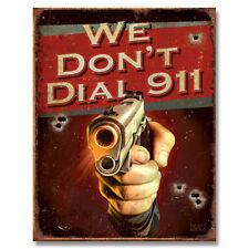 "We Don't Dial 911 Metal 16"" x 12"" Signs Pistol Man Cave Decor Gun Parts Ammo SON"