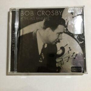 BOB CROSBY At The Jazz Band Ball CD _Like New.        (16A41)