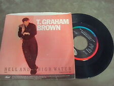 """T. GRAHAM BROWN- HELL AND HIGH WATER/ DON'T MAKE A LIAR OUT OF ME  7"""" LP"""