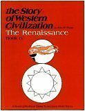 The Story of Western Civilization: Book 4 The Renaissance by Alan W. Reise