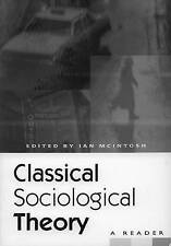 Classical Sociological Theory: A Reader by Ian McIntosh (Paperback, 1997)