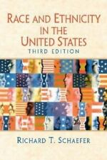Race and Ethnicity in the United States by Schaefer (2004, Paperback, Revised)