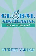 Global Advertising: Rhyme or Reason? by Vardar, Nukhet