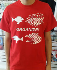 Organize Big fish eats little fish T shirt Tee Activist anti government all size