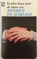 K7-TAPE-CASSETTE- MUSIQUE DE MARIAGE -