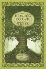 Healing Power of Trees : Spiritual Journeys Through the Celtic Tree Calendar,.