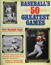 Baseball's 50 Greatest Games by Bert Randolph Sugar - HC w/ DJ 1986
