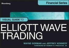 VISUAL GUIDE TO ELLIOTT WAVE TRADING - GORMAN, WAYNE/ KENNEDY, JEFFREY/ PRECHTER