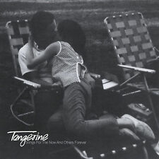 Tangerine Songs for the Now and Others Forever Oct 2004