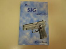 The SIG Handguns by Duncan Long 1996 Pistol Reference Firearms
