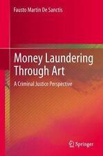 MONEY LAUNDERING THROUGH ART - DE SANCTIS, FAUSTO MARTIN - NEW HARDCOVER BOOK