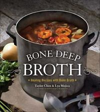 BONE DEEP BROTH Healing Recipes with Bone Broth By Mojica & Chen Orig. $19.95