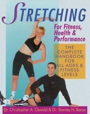 Stretching For Fitness, Health & Performance: The Complete Handbook for All Ages
