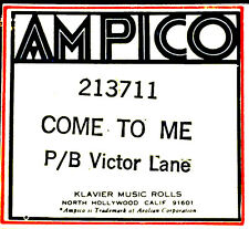 AMPICO (ReCut) COME TO ME Victor Lane 213711 Reproducing Player Piano Roll