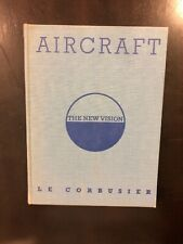 Le Corbusier : Aircraft- A New Vision 1935 First Edition
