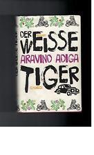 Aravind Adiga - Der weisse Tiger - 2008