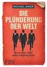 Die Plünderung der Welt: Wie die Finanz-Eliten unse... | Buch | Zustand sehr gut