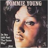 Tommie Young - Do You Still Feel the Same Way? Plus (CD 2003) NEW AND SEALED