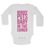 Nobody Puts Baby In The Corner - New Long Sleeve Baby Vests Bodysuits Unisex