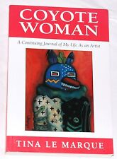 Coyote Woman: A Continuing Journey of My Life As an Artist by T Le Marque Signed