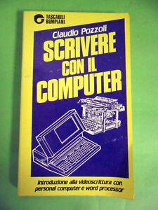 POZZOLI.SCRIVERE CON IL COMPUTER.BOMPIANI.1986